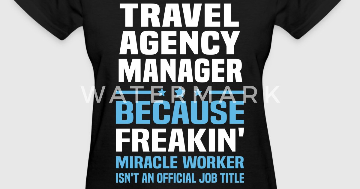 Travel Agency Manager by bushking | Spreadshirt