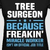 Tree Surgeon - Women's T-Shirt