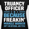 Truancy Officer - Women's T-Shirt