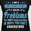 Neurosurgeon - Women's T-Shirt