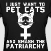 Pet Cats And Crush The Patriarchy - Women's T-Shirt