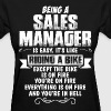 Being A Sales Manager... - Women's T-Shirt