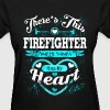 Firefighter - He kinda has my heart - Women's T-Shirt
