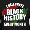 Black History Every Month - Women's T-Shirt