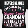 Super Cool Grandma... - Women's T-Shirt