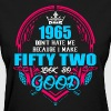1965 Don't hate me Because I make Fifty Two Look S - Women's T-Shirt