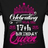 Celebrating With the 17th Birthday Queen - Women's T-Shirt