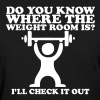 Do you know where the weight room is? Tommy Boy - Women's T-Shirt