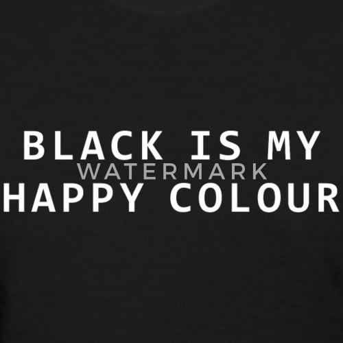black is my happy colour by futbolkuz spreadshirt. Black Bedroom Furniture Sets. Home Design Ideas