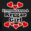Everyone Loves A Reggae Girl - Women's T-Shirt
