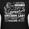 Super Sexy Unicorn Lady - Women's T-Shirt