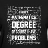 Mathematics Degree Shirt - Women's T-Shirt