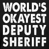 World's Okayest Deputy Sheriff - Women's T-Shirt