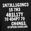 Intelligence - Stephen Hawking - Women's T-Shirt