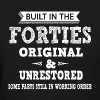 Built In The Forties - Women's T-Shirt