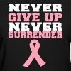 Never give up never surrender to breast cancer - Women's T-Shirt