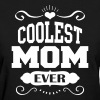 Coolest Mom Ever - Women's T-Shirt