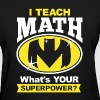 I Teach Math Shirt - Women's T-Shirt
