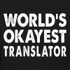 World's Okayest Translator - Women's T-Shirt