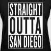 straight outta San Diego - Women's T-Shirt