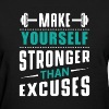 Stronger than excuses - Women's T-Shirt