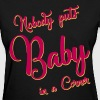 NOBODY PUTS BABY IN A CORNER - Women's T-Shirt