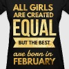Birthday quote girls born in february - Women's T-Shirt