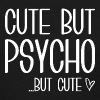 Cute But Psycho - Women's T-Shirt