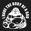 I have the body of a God - Women's T-Shirt