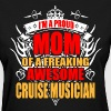 I'm Proud Mom of Freaking Awesome Cruise Musician - Women's T-Shirt