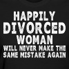 Happily Divorce Woman Will Never Make Same Mistake - Women's T-Shirt