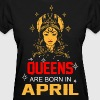 Queens are Born in April - Women's T-Shirt