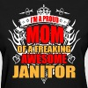 I'm Proud Mom of Freaking Awesome Janitor - Women's T-Shirt