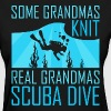 Some Grandmas Knit Real Grandmas Scuba Dive - Women's T-Shirt