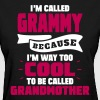 I'm Called Grammy Because..... - Women's T-Shirt