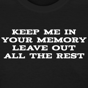 Leave Out All The Rest - Women's T-Shirt
