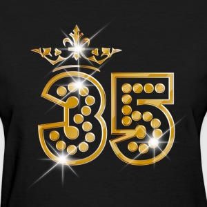 35 - Birthday - Queen - Gold - Burlesque - Women's T-Shirt