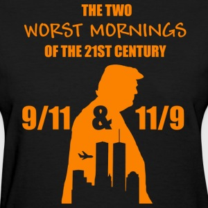The two worst mornings of the 21st century shirt - Women's T-Shirt