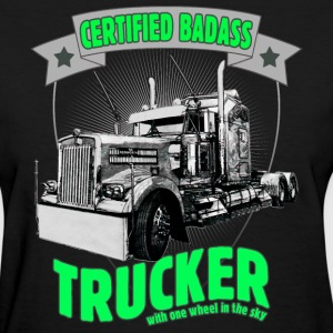 Certified Badass Trucker with one wheel in the sky - Women's T-Shirt