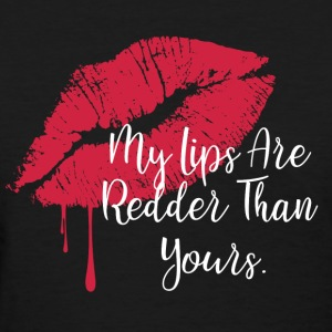 LipsareRedder - Women's T-Shirt