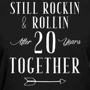 still rockin and rollin after 20 years to gether - Women's T-Shirt