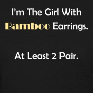 Bamboo Earrings - Women's T-Shirt