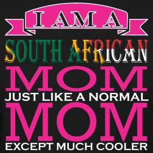 South African Mom Just Normal Mom Except Cooler - Women's T-Shirt