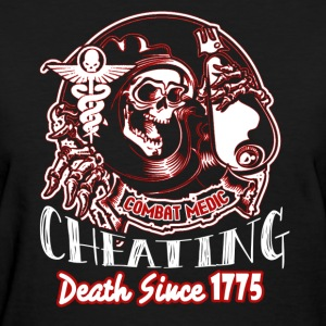 COMBAT MEDIC CHEATING DEATH SHIRT - Women's T-Shirt
