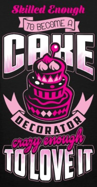 cake decorator baking womenu0027s tshirt