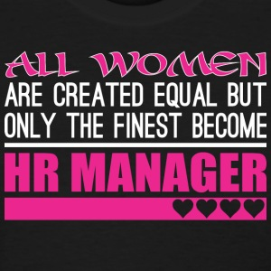 All Women Created Equal Finest Become Hr Manager - Women's T-Shirt