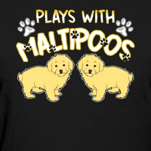 Plays With Maltipoo Shirt - Women's T-Shirt