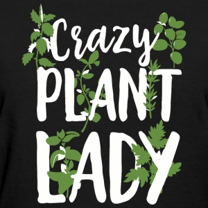 Garden - Crazy Plant Lady - Women's T-Shirt