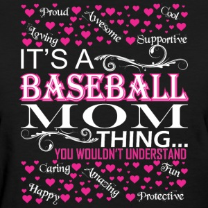 Its A Baseball Mom Things You Wouldnt Understand - Women's T-Shirt