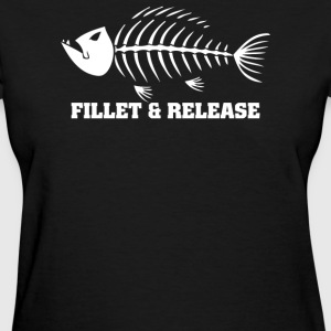 Fillet And Release Fishing - Women's T-Shirt